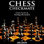 Chess Checkmate: Chess Tactics & Strategy Revealed! | Joe Lucky