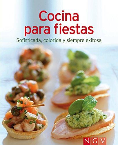 Cocina para fiestas: Nuestras 100 mejores recetas en un solo libro (Spanish Edition)