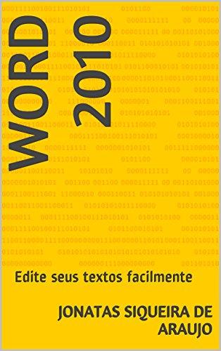 Word 2010: Edite seus textos facilmente