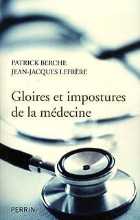 Gloires et impostures de la médecine, Berche, Patrick