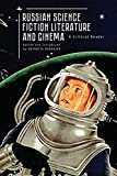 "Anindita Banerjee, ""Russian Science Fiction Literature and Cinema: A Critical Reader"" (Academic Studies Press, 2018)"