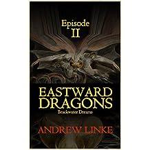 Eastward Dragons: Episode 2: Brackwater Dreams