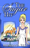 The Sugar Hit: Funny Culinary Cozy Mystery (Cocoa Narel Chocolate Shop Mysteries Book 2)