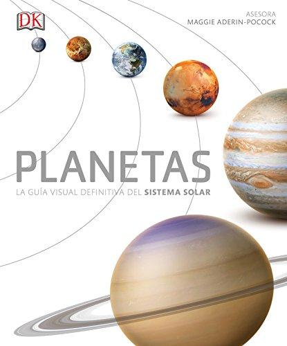 PLANETAS. LA GUIA VISUAL DEFINITIVA DEL SISTEMA SOLAR