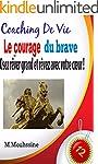 Le Courage du Brave: Osez r�ver grand...