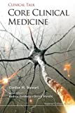 Core Clinical Medicine, Gordon W. Stewart, 1848165765