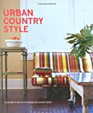 Urban Country Style, Elizabeth Betts Hickman and Nancy Gent, 1423601599