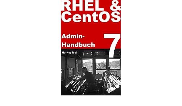 Amazon com: RHEL 7 & CentOS 7 Admin-Handbuch (German Edition) eBook