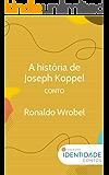 A história de Joseph Koppel: Conto Coleção Identidade