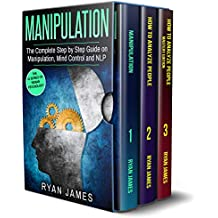 Manipulation: 3 Books in 1 - Complete Guide to Analyzing and Speed Reading Anyone on The Spot, and Influencing Them with Subtle Persuasion, NLP and Manipulation Techniques (English Edition)