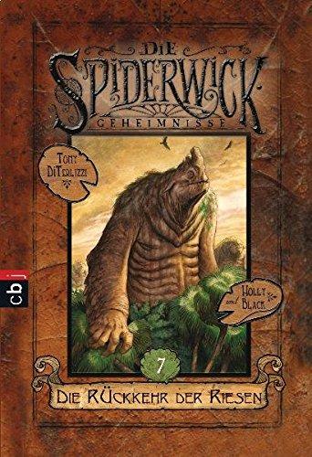 Die Spiderwick Geheimnisse - Die Rückkehr der Riesen (Die Spiderwick Geheimnisse-Reihe, Band 7)