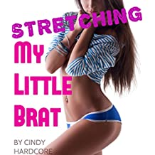 Stretching My Little Brat (Man of The House Crosses The Line Taboo Erotica)