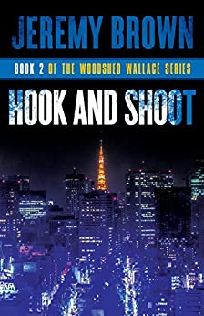 Hook and Shoot: Round 2 in the Woodshed Wallace Series by [Brown, Jeremy]
