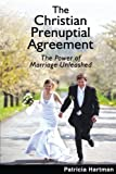 img - for The Christian Prenuptial Agreement: The Power of Marriage Unleashed book / textbook / text book