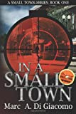 In a Small Town, Marc DiGiacomo, 1492847011