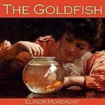 The Goldfish | Elinor Mordaunt
