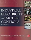 img - for Industrial Electricity and Motor Controls, Second Edition by Rex Miller (2013-08-28) book / textbook / text book