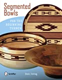 Segmented Bowls for the Beginning Turner, Don Jovag, 0764341650