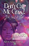 Don't Call Me Crazy! I'm Just in Love: Book 1 of 2