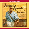 American Slave, American Hero: York of the Lewis and Clark Expedition Audiobook by Laurence Pringle Narrated by Korey Jackson