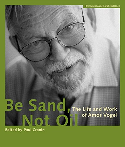 Be Sand, Not Oil: The Life and Work of Amos Vogel (Austrian Film Museum -