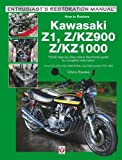 Kawasaki Z1, Z/KZ900 & Z/KZ1000: Covers Z1, Z1A, Z1B, Z/KZ900 & Z/KZ1000 Models 1972-1980 (Enthusiast's Restoration Manual)