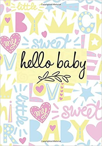 Hello baby pregnancy journal record book for mums moms diary hello baby pregnancy journal record book for mums moms diary keepsake and memories scrapbook childbirth checklists weekly logs more portable size fandeluxe Choice Image