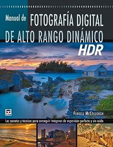 Manual De Fotografia Alto Rango Dinamico Complete Guide To High Dynamic Range Digital Photography