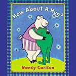 How About a Hug? | Nancy Carlson
