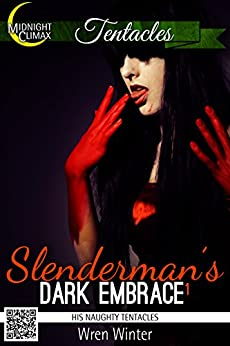 Slenderman's Dark Embrace 1 (His  Naughty Tentacles) by [Winter, Wren]