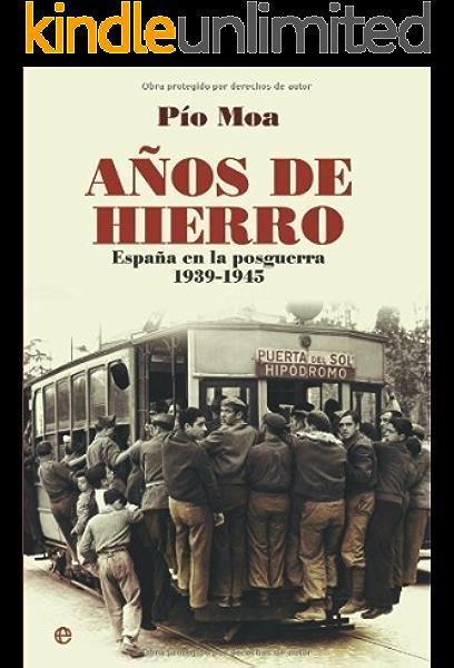 Años de Hierro: España en la Posguerra 1939-1945 eBook: Rodríguez, Pío Moa: Amazon.es: Tienda Kindle
