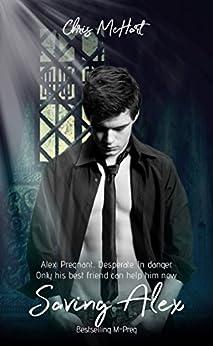 Saving Alex Book 1 & 2 (M-Preg) (Unexpected) by [McHart, Chris]