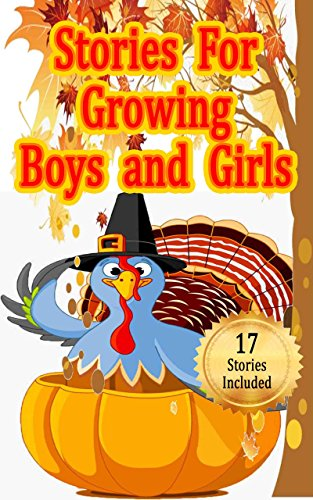 Short Stories for Growing Boys and Girls: Inspiring Stories for