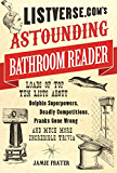 Listverse.com's Astounding Bathroom Reader: Loads of Top Ten Lists About Dolphin Superpowers, Deadly Competitions, Pranks Gone Wrong and Much More Incredible Trivia