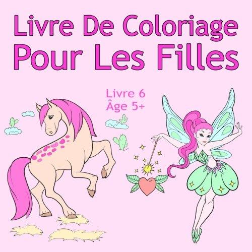 Livre De Coloriage Pour Les Filles Livre 6 Age 5 Belles