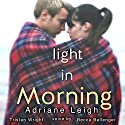 Light in Morning (Volume 2) Audiobook by Adriane Leigh Narrated by Becca Ballenger, Tristan Wright