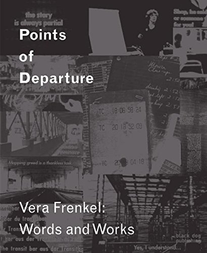 Points Of Departure: Vera Frenkel: Words And Works