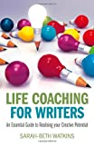 Life Coaching for Writers, Sarah-Beth Watkins, 1782792392