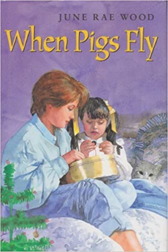 Download When Pigs Fly By June Rae Wood
