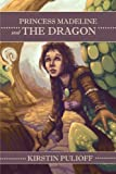 Princess Madeline and the Dragon, Kirstin Pulioff, 1623750709