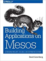 Building Applications on Mesos Front Cover