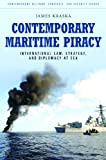 Contemporary Maritime Piracy, James Kraska, 0313387249