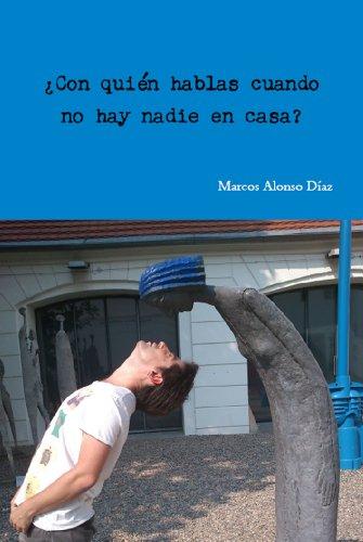 ¿Con quién hablas cuando no hay nadie en casa? (Spanish Edition) by