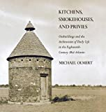 Kitchens, Smokehouses, and Privies: Outbuildings