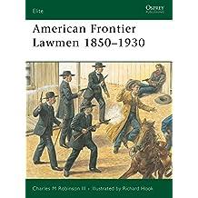 American Frontier Lawmen 1850–1930 (Elite)