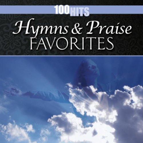 100 Hits: Hymns & Praise Favorites