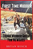 First Time Mudder: Tough Mudder Guide for Newbies