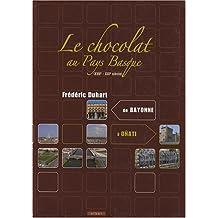 LE CHOCOLAT AU PAYS BASQUE (XVII-XXIE SIECLE)
