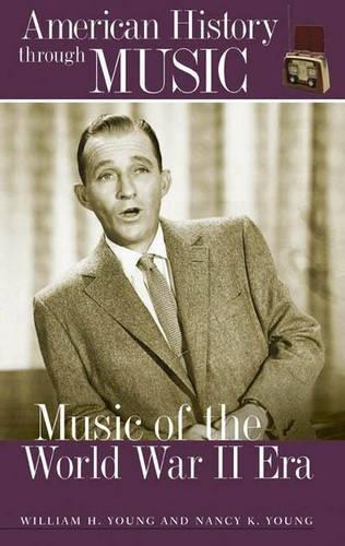 Music of the World War II Era (American History Through Music) pdf