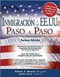 Inmigración a los EE.UU. Paso a Paso (Inmigracion a Los Ee.Uu. Paso a Paso (Immigration to the United) (Spanish Edition)